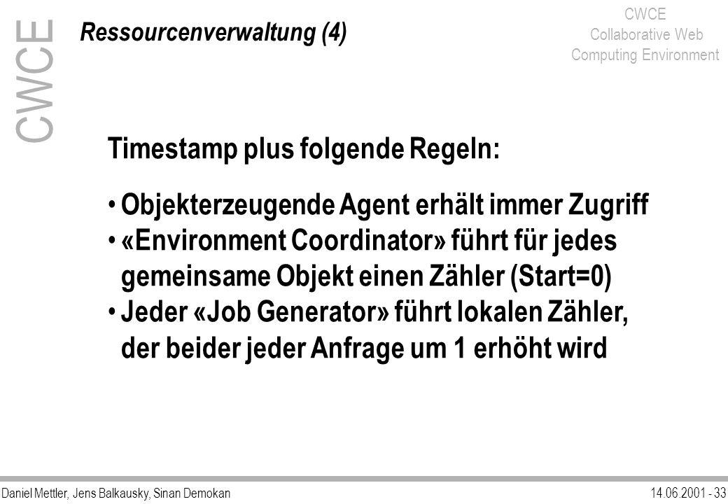 Daniel Mettler, Jens Balkausky, Sinan Demokan14.06.2001 - 33 CWCE Collaborative Web Computing Environment Timestamp plus folgende Regeln: Objekterzeug
