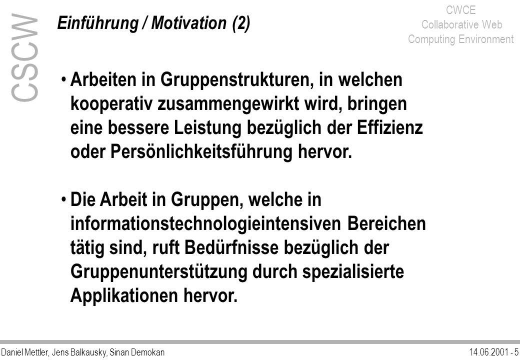 Daniel Mettler, Jens Balkausky, Sinan Demokan14.06.2001 - 5 CWCE Collaborative Web Computing Environment CSCW Einführung / Motivation (2) Arbeiten in