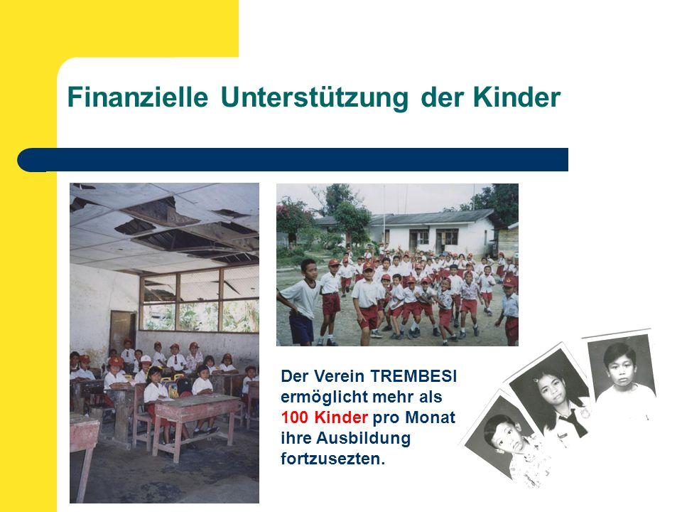 Finanzielle Unterstützung der Kinder Der Verein TREMBESI ermöglicht mehr als 100 Kinder pro Monat ihre Ausbildung fortzusezten.