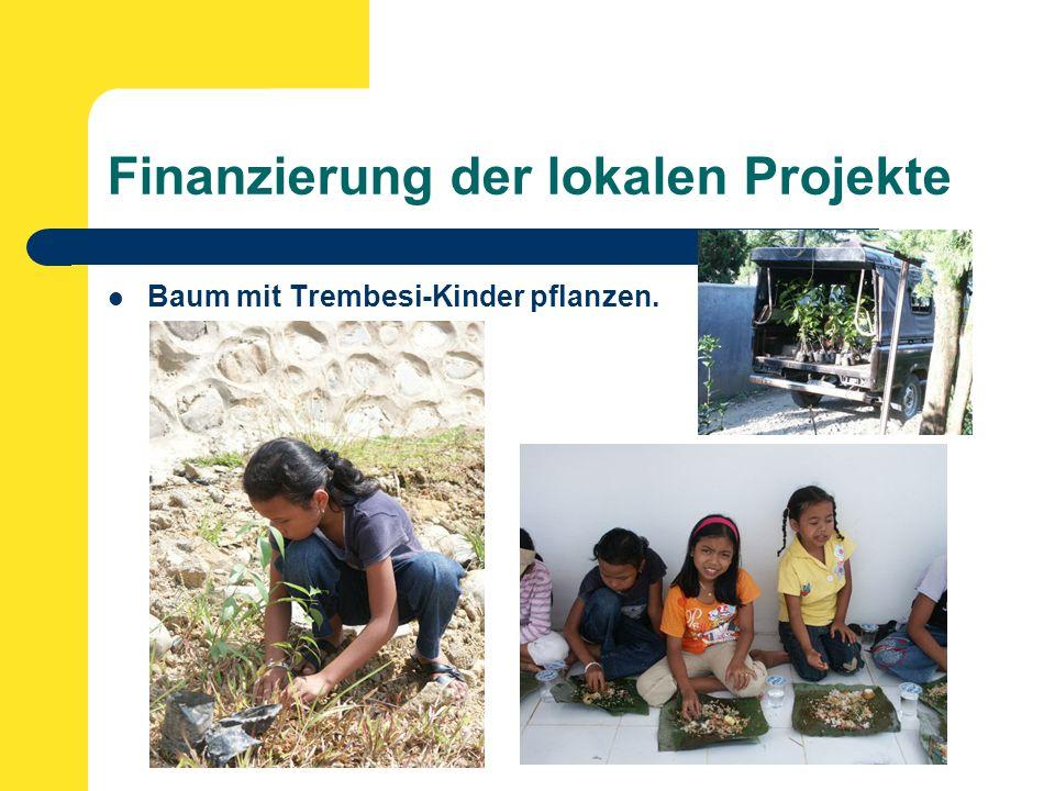 Finanzierung der lokalen Projekte Baum mit Trembesi-Kinder pflanzen.