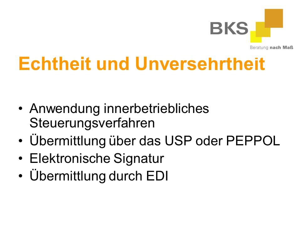 Echtheit und Unversehrtheit Anwendung innerbetriebliches Steuerungsverfahren Übermittlung über das USP oder PEPPOL Elektronische Signatur Übermittlung durch EDI