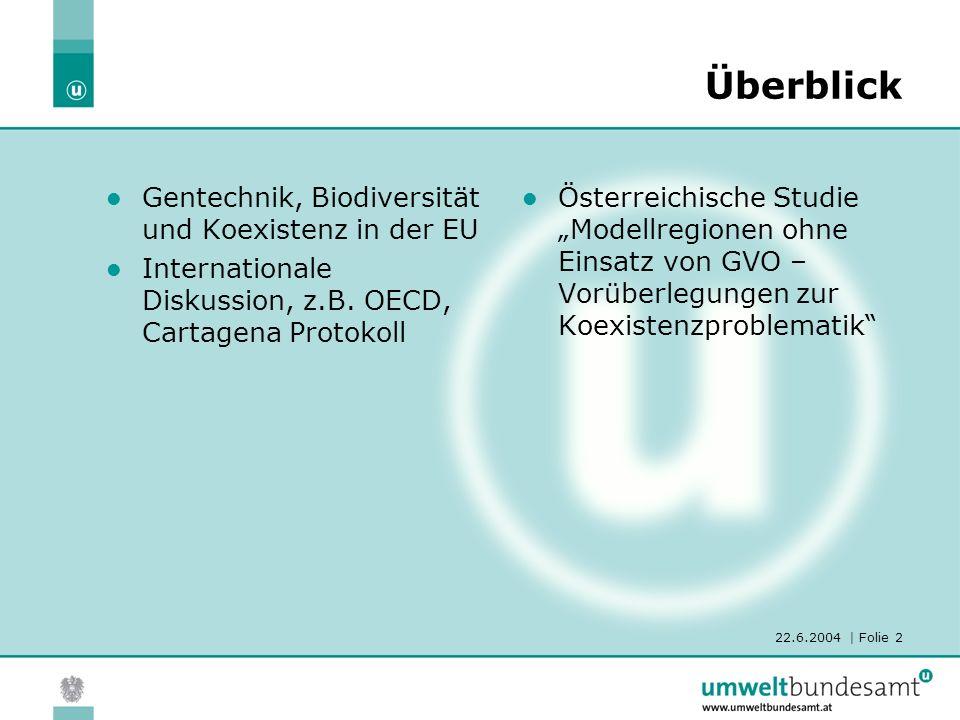 22.6.2004 | Folie 3 Ansätze auf EU Ebene RL 2001/18/EG: u.a.