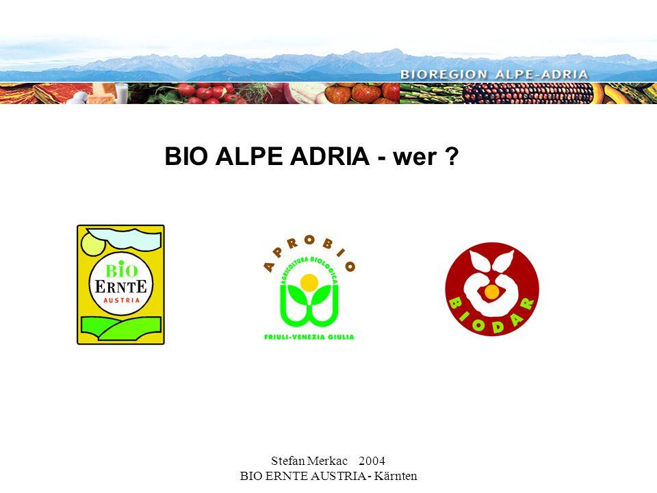 Stefan Merkac 2004 BIO ERNTE AUSTRIA - Kärnten BIO ALPE ADRIA - wer ?