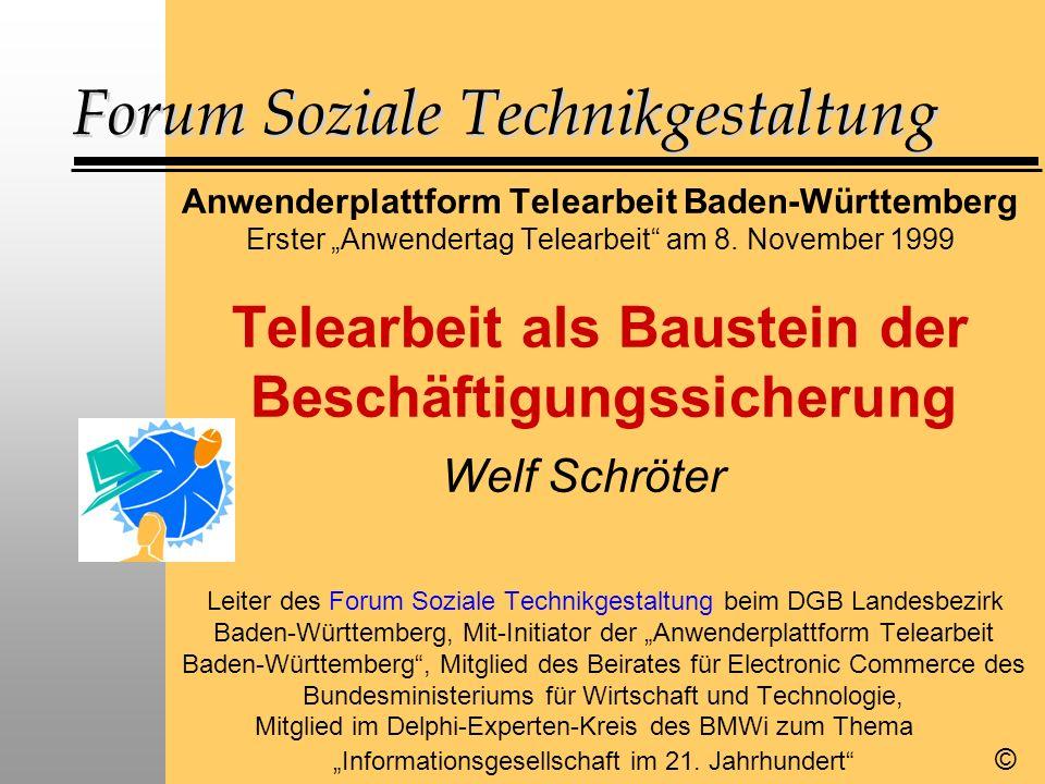 Forum Soziale Technikgestaltung Anwenderplattform Telearbeit Baden-Württemberg Erster Anwendertag Telearbeit am 8.