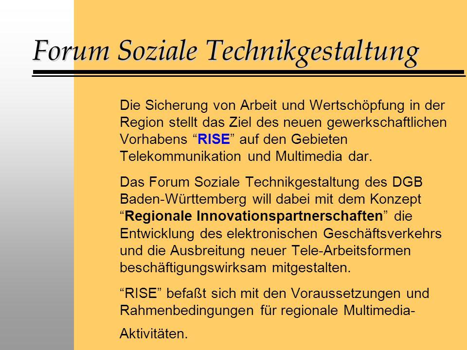 Die Sicherung von Arbeit und Wertschöpfung in der Region stellt das Ziel des neuen gewerkschaftlichen Vorhabens RISE auf den Gebieten Telekommunikation und Multimedia dar.