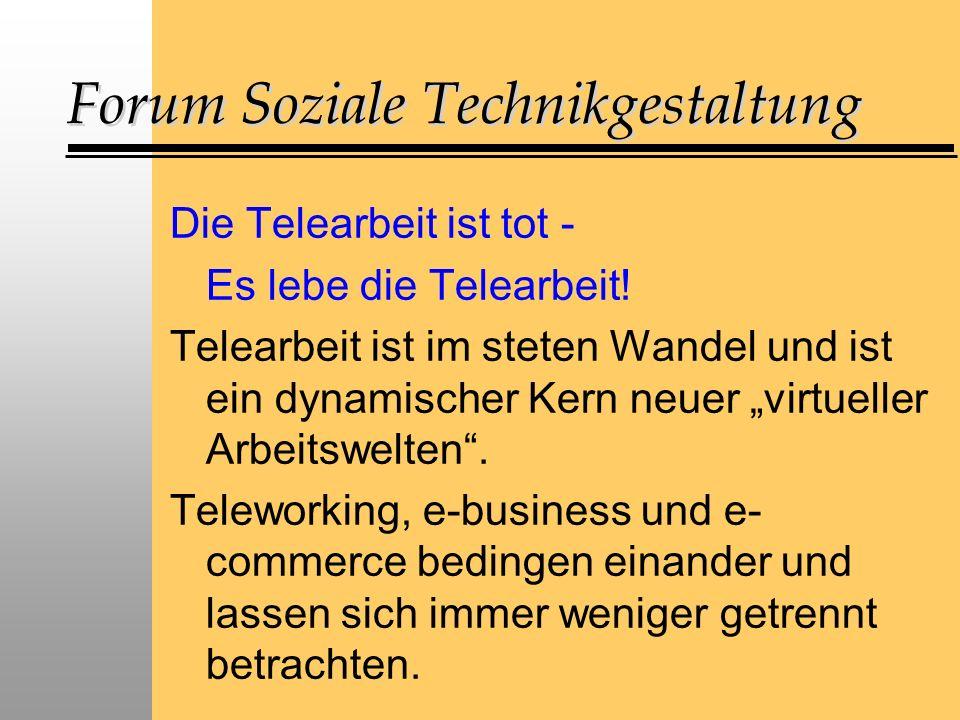 Forum Soziale Technikgestaltung Die Telearbeit ist tot - Es lebe die Telearbeit.