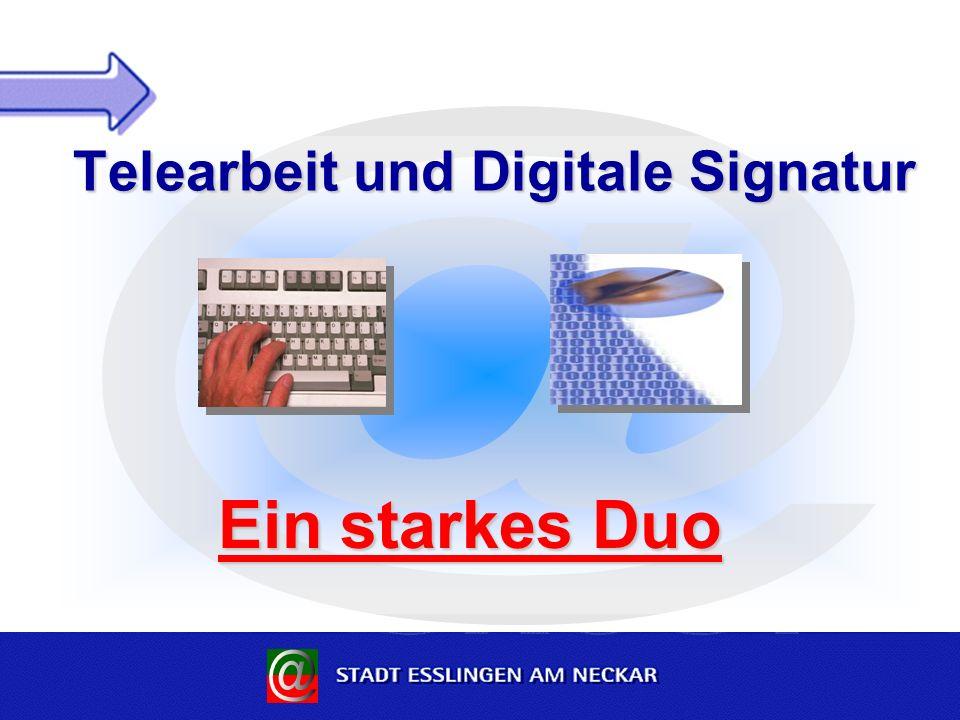 Telearbeit und Digitale Signatur Ein starkes Duo