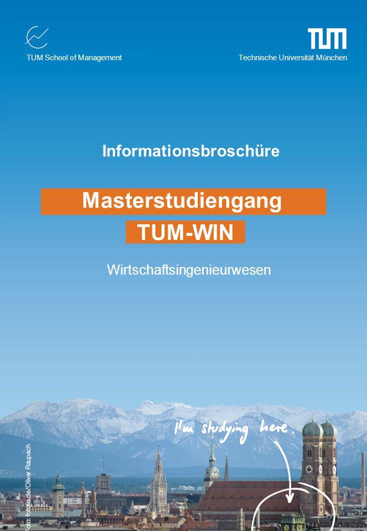 Masterstudiengang Wirtschaftsingenieurwesen TUM-WIN Masterstudiengang