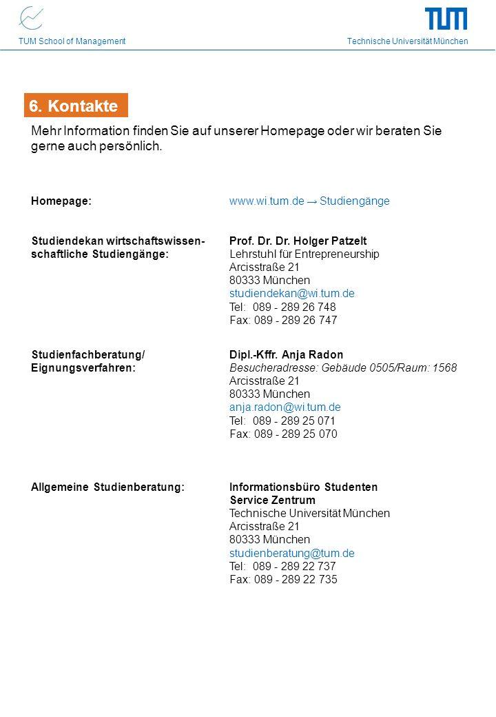 TUM School of Management Technische Universität München Mehr Information finden Sie auf unserer Homepage oder wir beraten Sie gerne auch persönlich.