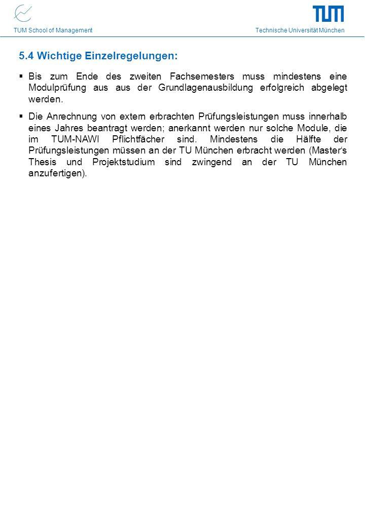 TUM School of Management Technische Universität München 5.4 Wichtige Einzelregelungen: Bis zum Ende des zweiten Fachsemesters muss mindestens eine Mod