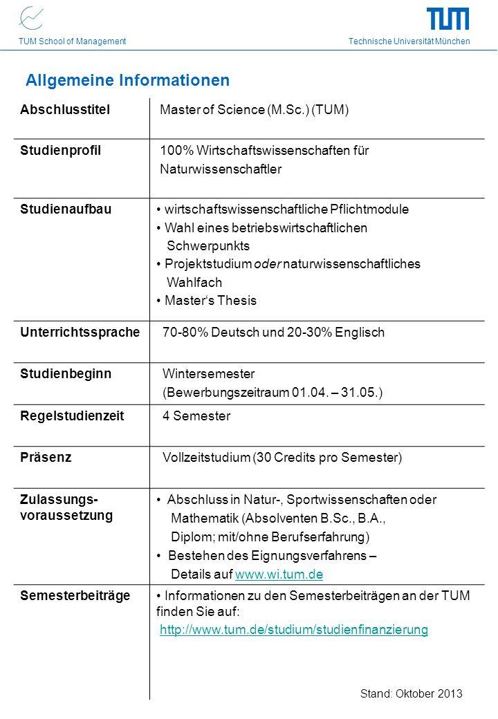 TUM School of Management Technische Universität München Abschlusstitel Master of Science (M.Sc.) (TUM) Studienprofil 100% Wirtschaftswissenschaften fü