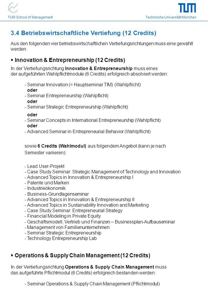 TUM School of Management Technische Universität München 3.4 Betriebswirtschaftliche Vertiefung (12 Credits) Aus den folgenden vier betriebswirtschaftl