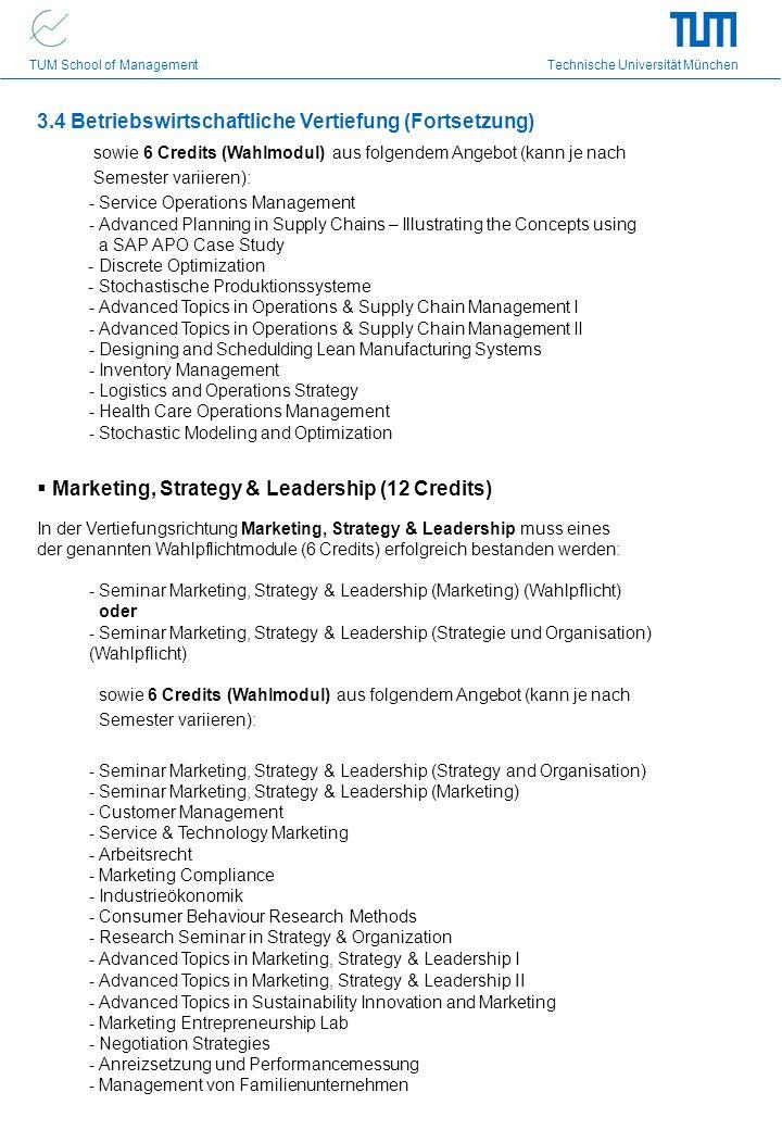 TUM School of Management Technische Universität München 3.4 Betriebswirtschaftliche Vertiefung (Fortsetzung) sowie 6 Credits (Wahlmodul) aus folgendem