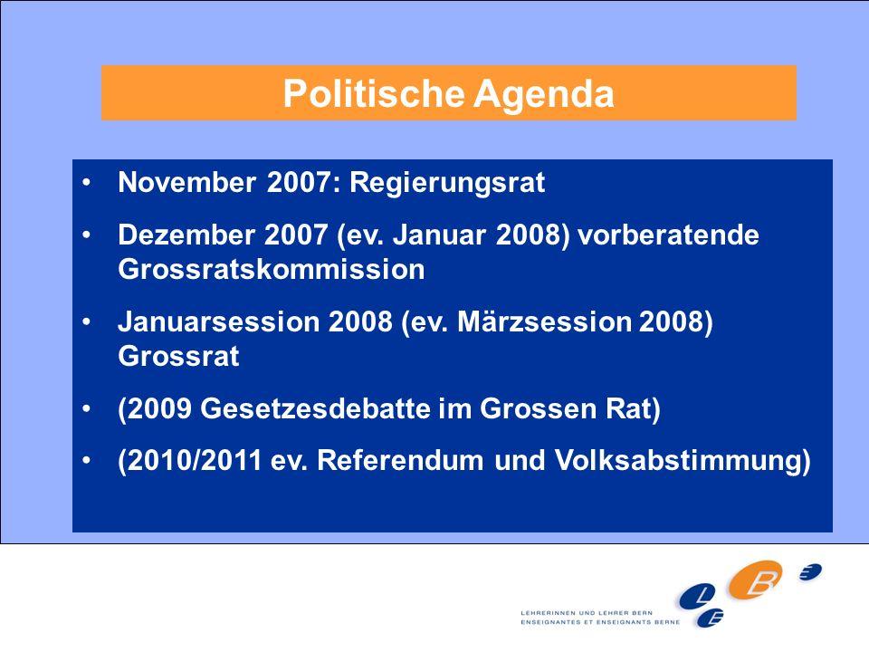 Politische Agenda November 2007: Regierungsrat Dezember 2007 (ev. Januar 2008) vorberatende Grossratskommission Januarsession 2008 (ev. Märzsession 20