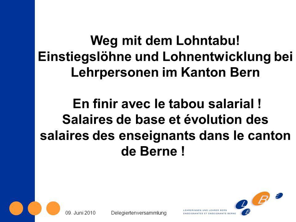 Weg mit dem Lohntabu.Einstiegslöhne und Lohnentwicklung bei Lehrpersonen im Kanton Bern 09.