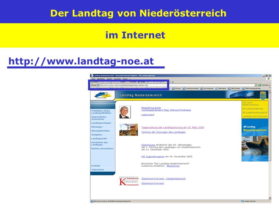 Der Landtag von Niederösterreich im Internet http://www.landtag-noe.at