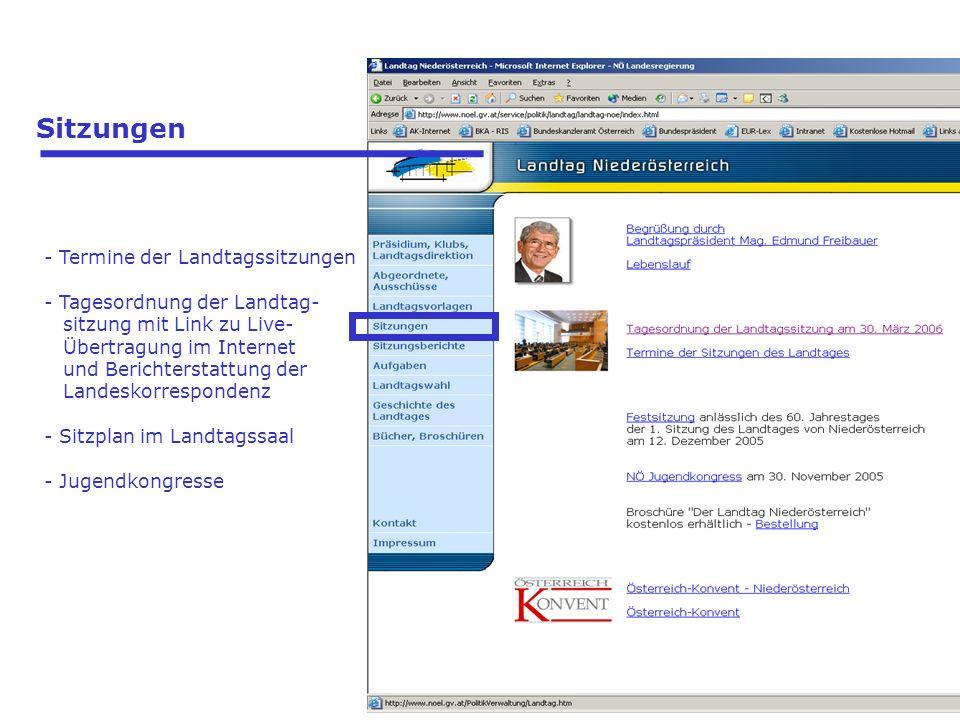 Sitzungen - Termine der Landtagssitzungen - Tagesordnung der Landtag- sitzung mit Link zu Live- Übertragung im Internet und Berichterstattung der Landeskorrespondenz - Sitzplan im Landtagssaal - Jugendkongresse