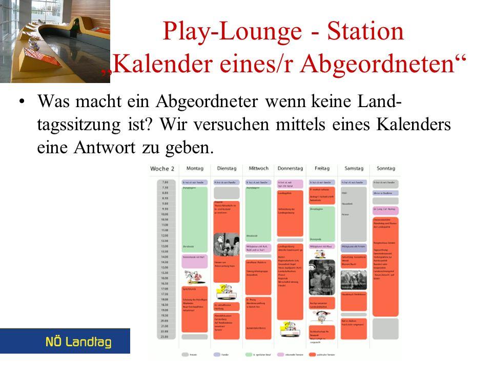 Play-Lounge - Station Kalender eines/r Abgeordneten Was macht ein Abgeordneter wenn keine Land- tagssitzung ist.