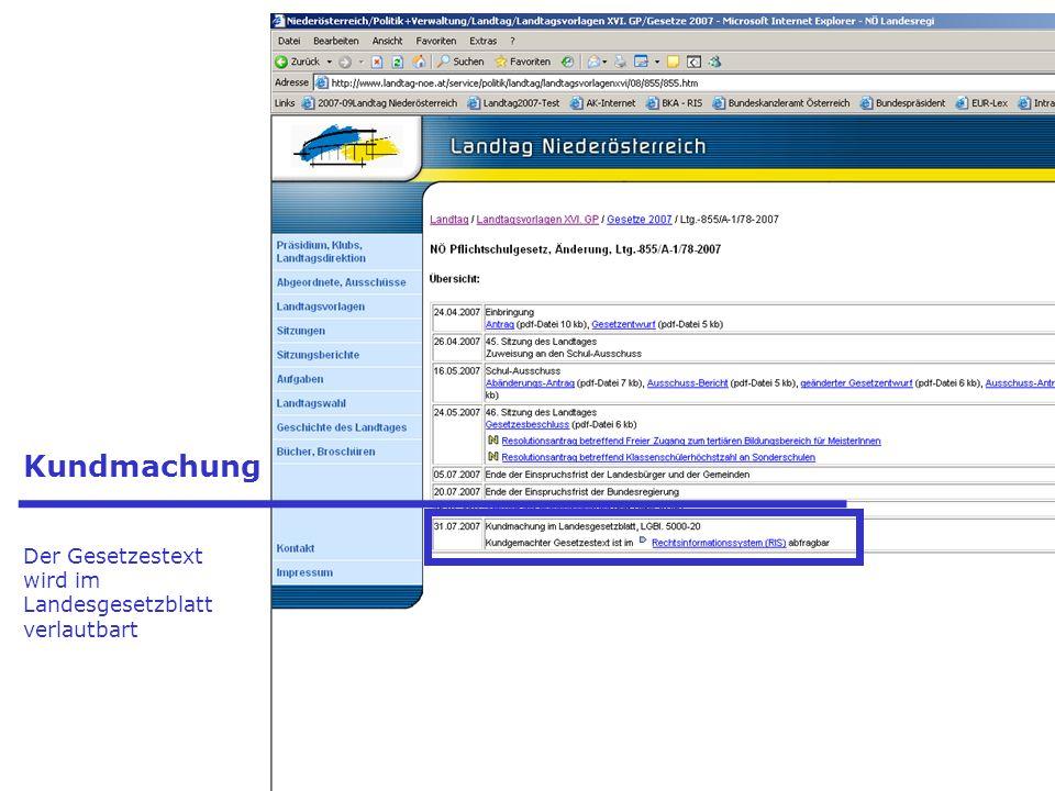 - Präsidenten - Landtagsdirektor - Landtagsdirektion - Landtagsklubs Kundmachung Der Gesetzestext wird im Landesgesetzblatt verlautbart