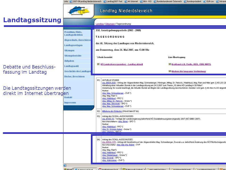 Landtagssitzung Debatte und Beschluss- fassung im Landtag Die Landtagssitzungen werden direkt im Internet übertragen