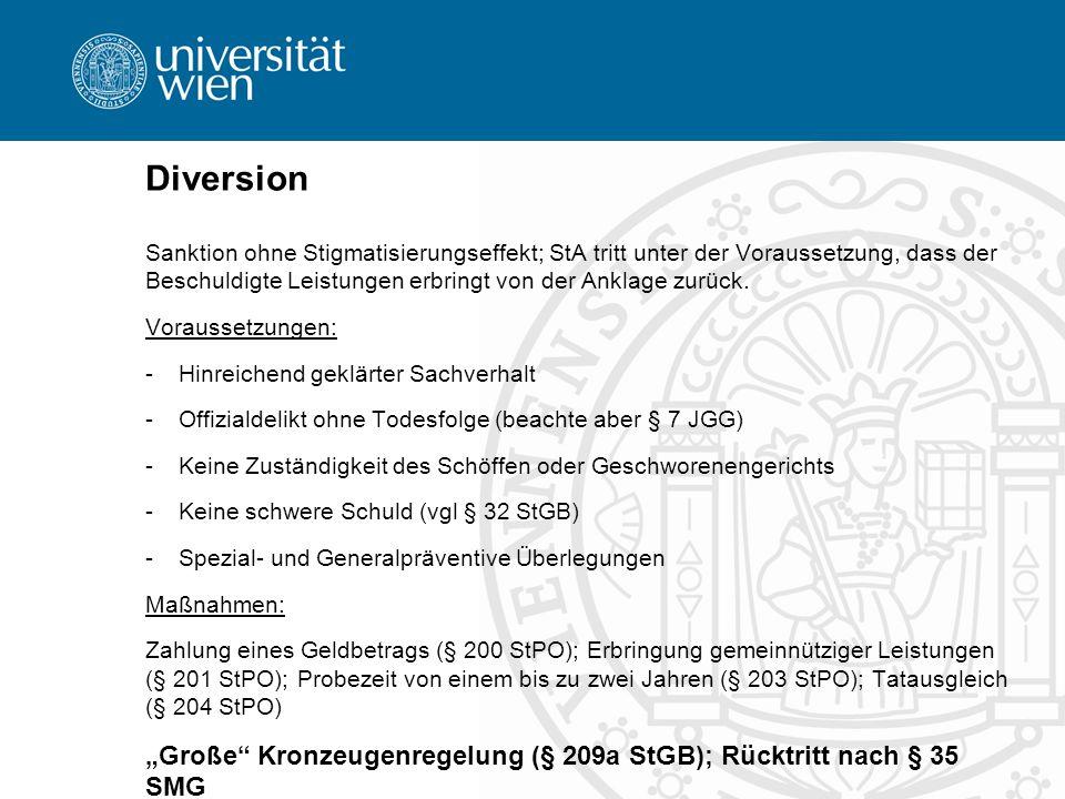 Diversion Sanktion ohne Stigmatisierungseffekt; StA tritt unter der Voraussetzung, dass der Beschuldigte Leistungen erbringt von der Anklage zurück. V