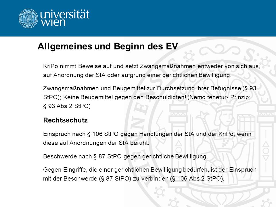 Allgemeines und Beginn des EV KriPo nimmt Beweise auf und setzt Zwangsmaßnahmen entweder von sich aus, auf Anordnung der StA oder aufgrund einer geric