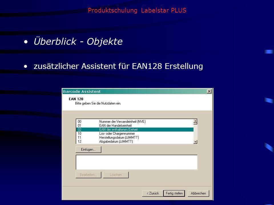 Produktschulung Labelstar PLUS Überblick - Objekte zusätzlicher Assistent für EAN128 Erstellung