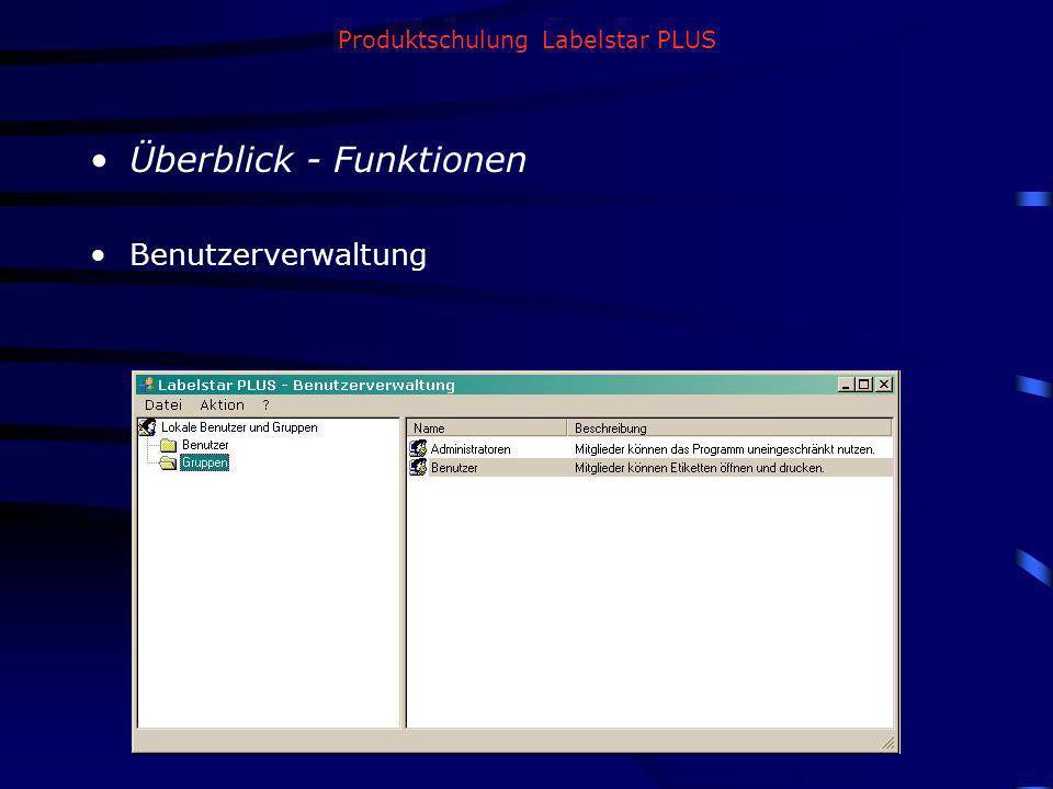 Produktschulung Labelstar PLUS Überblick - Funktionen Benutzerverwaltung