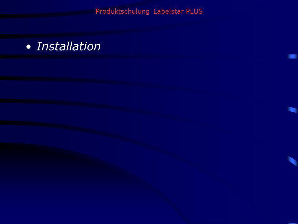 Produktschulung Labelstar PLUS Installation