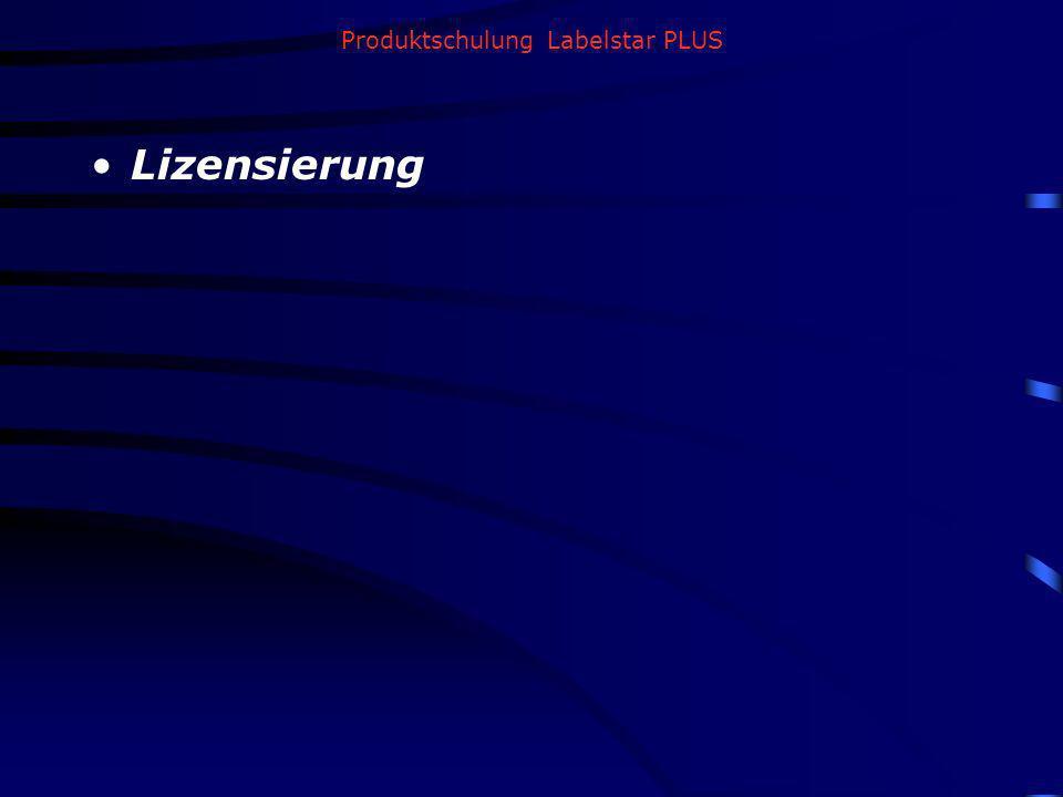 Produktschulung Labelstar PLUS Lizensierung