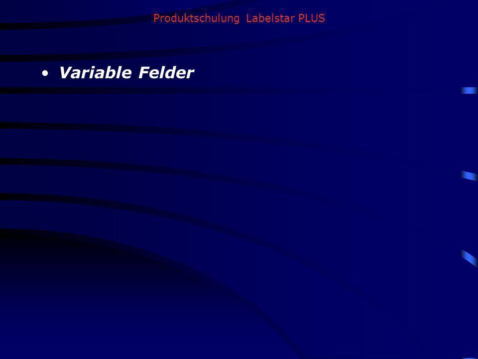 Produktschulung Labelstar PLUS Variable Felder