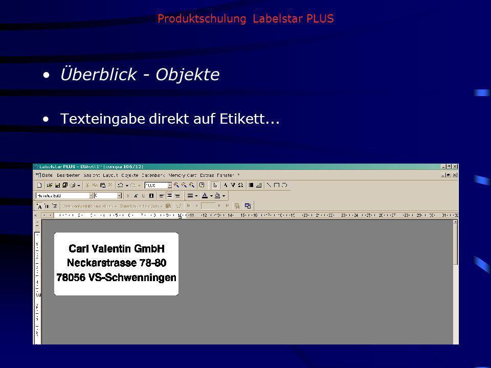 Produktschulung Labelstar PLUS Überblick - Objekte Texteingabe direkt auf Etikett...