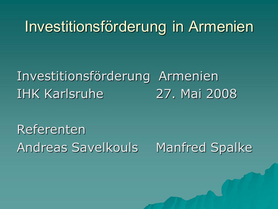 Investitionsförderung in Armenien Investitionsförderung Armenien IHK Karlsruhe 27.