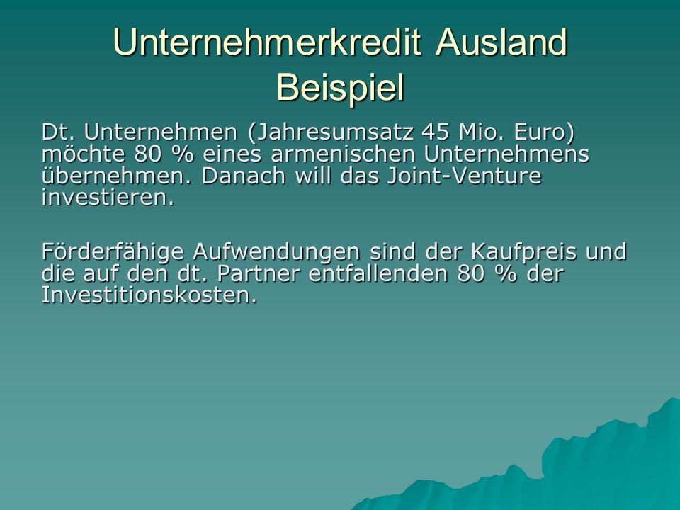 Unternehmerkredit Ausland Beispiel Dt.Unternehmen (Jahresumsatz 45 Mio.