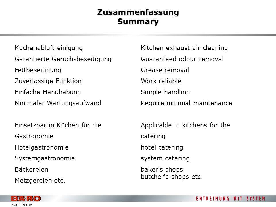 Zusammenfassung Summary Küchenabluftreinigung Garantierte Geruchsbeseitigung Fettbeseitigung Zuverlässige Funktion Einfache Handhabung Minimaler Wartu
