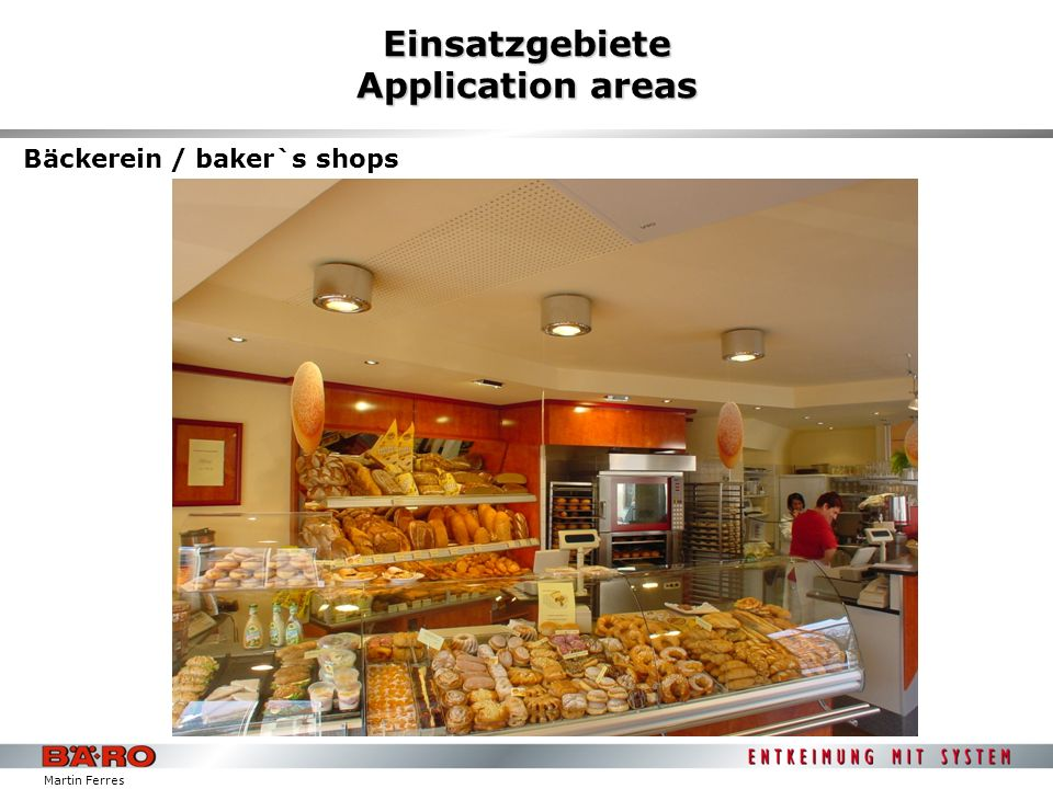 Martin Ferres Einsatzgebiete Application areas Bäckerein / baker`s shops
