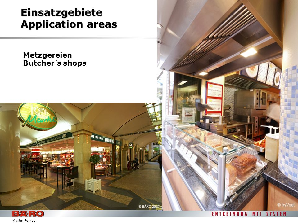 Martin Ferres Einsatzgebiete Application areas Metzgereien Butcher´s shops