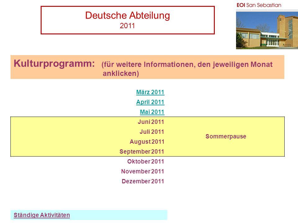 Deutsche Abteilung 2011 PH Kulturprogramm: (für weitere Informationen, den jeweiligen Monat anklicken) März 2011 April 2011 Mai 2011 Juni 2011 Sommerp