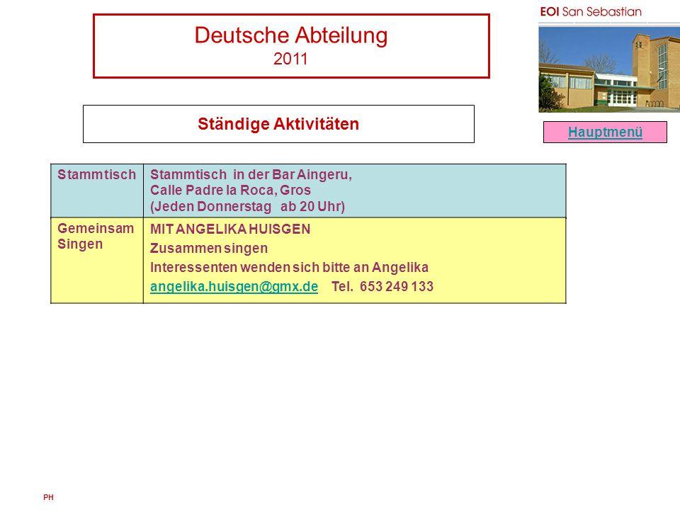 Deutsche Abteilung 2011 PH Ständige Aktivitäten StammtischStammtisch in der Bar Aingeru, Calle Padre la Roca, Gros (Jeden Donnerstag ab 20 Uhr) Hauptm