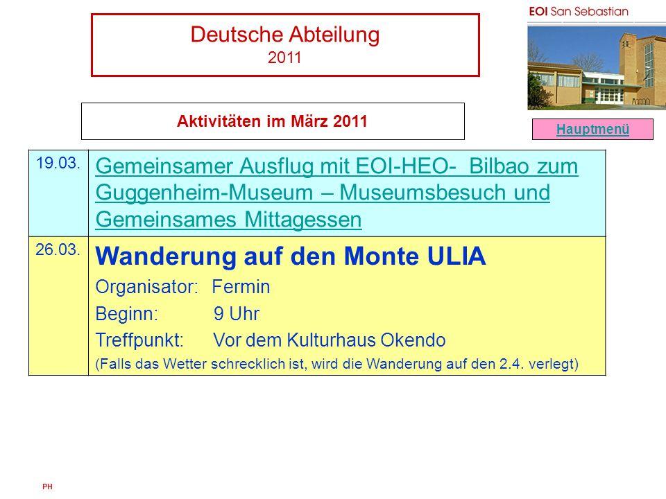 Deutsche Abteilung 2011 PH Aktivitäten im März 2011 19.03. Gemeinsamer Ausflug mit EOI-HEO- Bilbao zum Guggenheim-Museum – Museumsbesuch und Gemeinsam