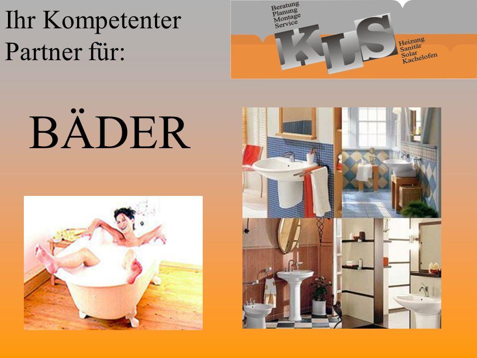Ihr Kompetenter Partner für: BÄDER