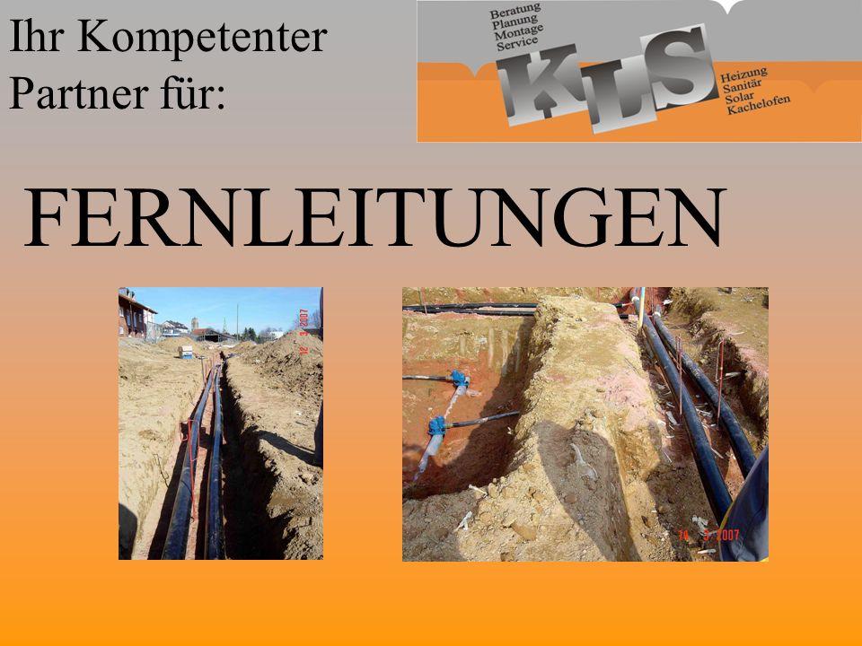 Ihr Kompetenter Partner für: FERNLEITUNGEN