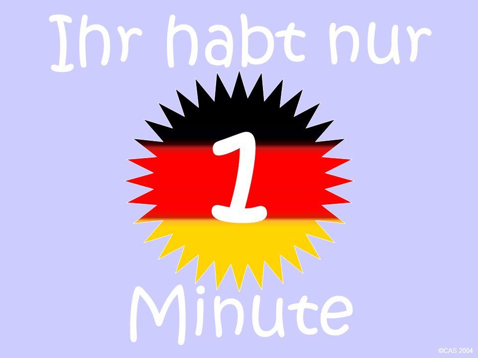 Ihr habt noch Minuten ©CAS 2004 2