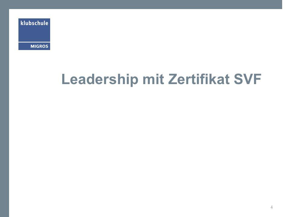 Zielgruppe Leadership SVF Sie arbeiten in einer Führungsfunktion oder möchten sich auf diese Aufgabe vorbereiten.