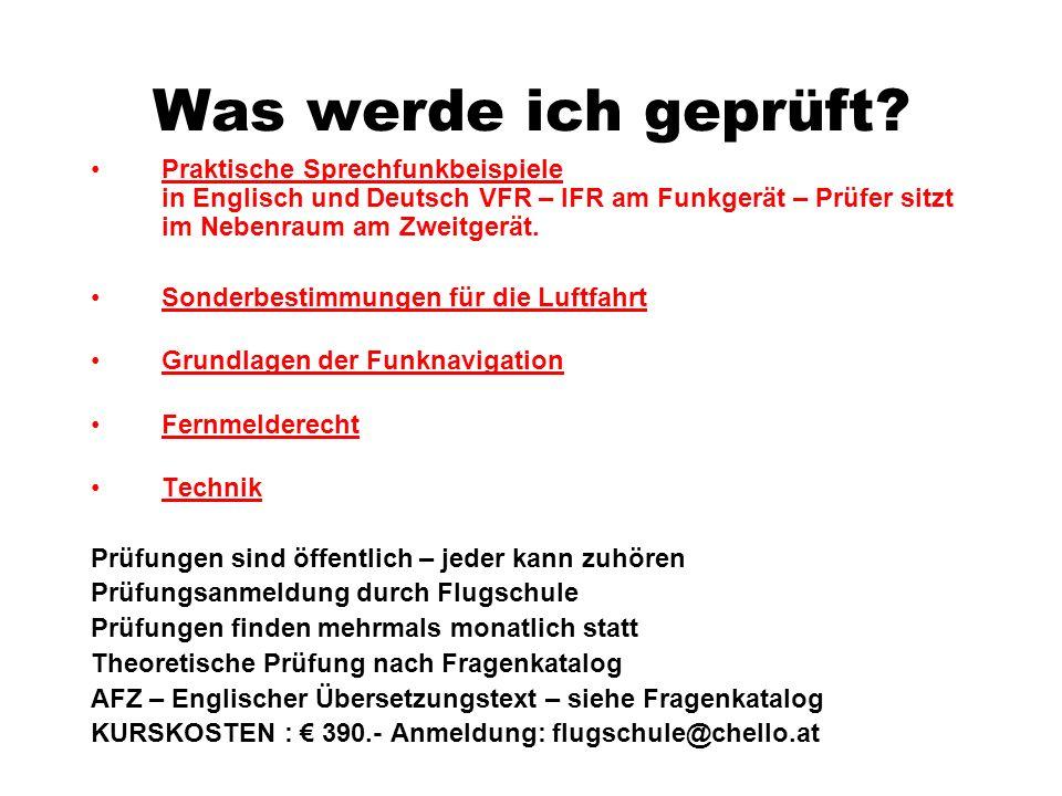 Was werde ich geprüft? Praktische Sprechfunkbeispiele in Englisch und Deutsch VFR – IFR am Funkgerät – Prüfer sitzt im Nebenraum am Zweitgerät. Sonder