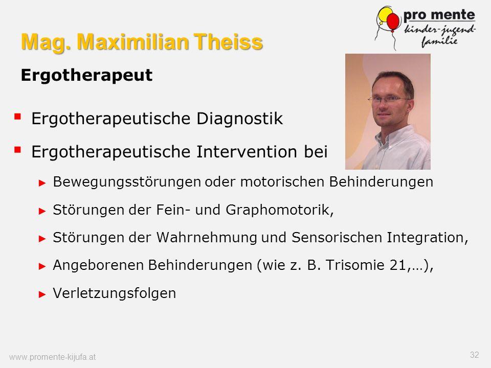 Mag. Maximilian Theiss Mag. Maximilian Theiss Ergotherapeut 32 www.promente-kijufa.at Ergotherapeutische Diagnostik Ergotherapeutische Intervention be
