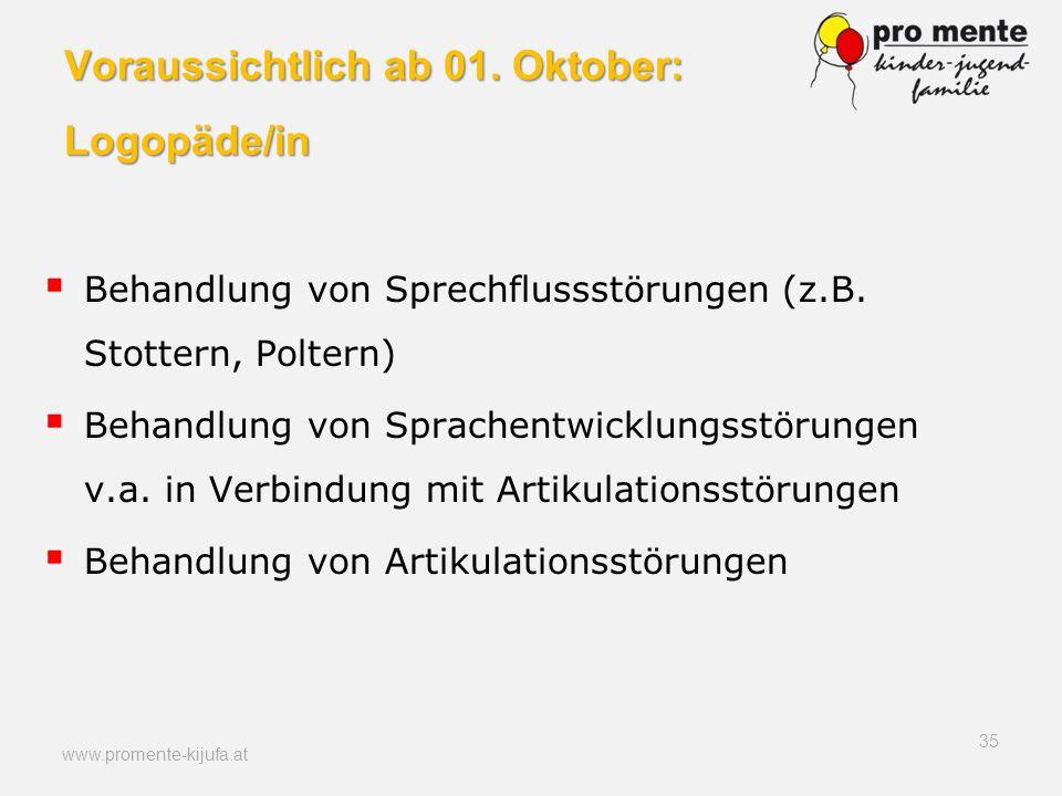 Voraussichtlich ab 01. Oktober: Logopäde/in Behandlung von Sprechflussstörungen (z.B. Stottern, Poltern) Behandlung von Sprachentwicklungsstörungen v.