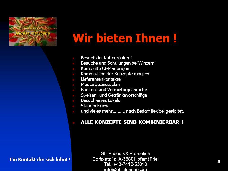 GL-Projects & Promotion Dorfplatz 1a A-3680 Hofamt Priel Tel.: +43-7412-53013 info@gl-interieur.com 6 Wir bieten Ihnen ! Besuch der Kaffeerösterei Bes