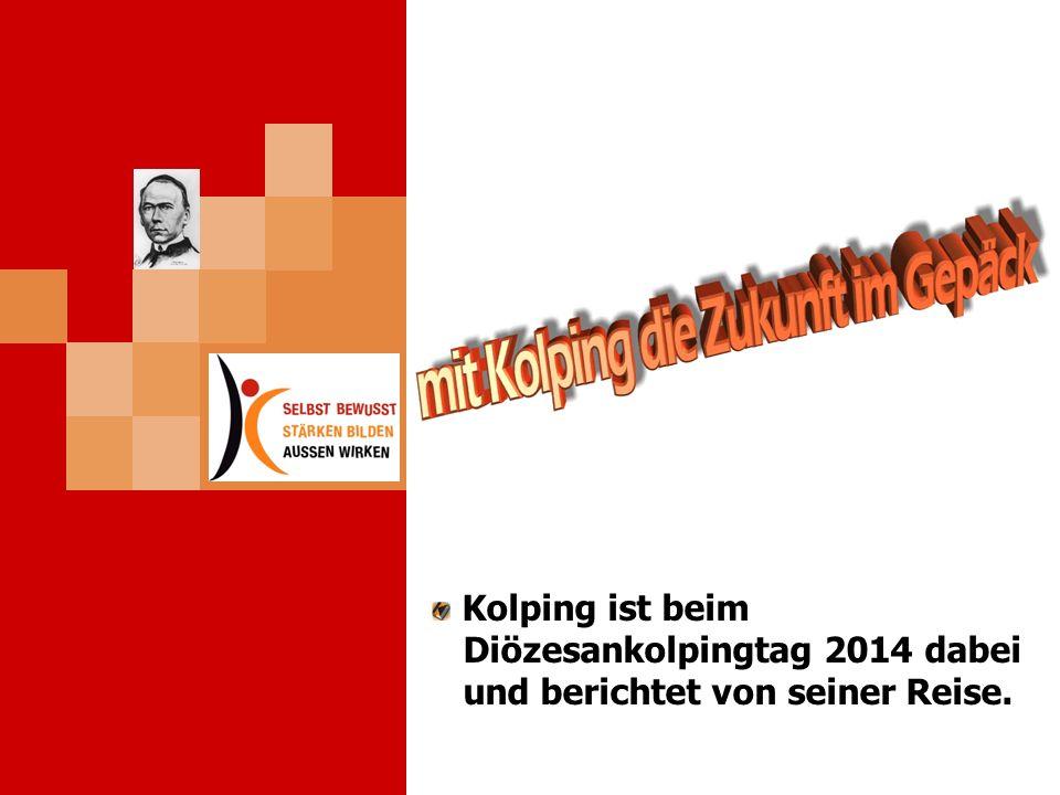 Kolping ist beim Diözesankolpingtag 2014 dabei und berichtet von seiner Reise.