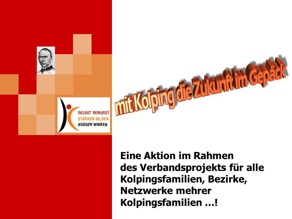 Eine Aktion im Rahmen des Verbandsprojekts für alle Kolpingsfamilien, Bezirke, Netzwerke mehrer Kolpingsfamilien …!